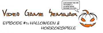 Video Game Seminar – Podcast #1: Halloween und Horrorspiele