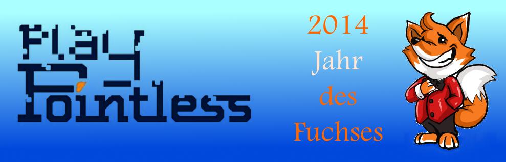 PlayPointlessPodcast – Ep.9: 2014, Jahr des Fuchses