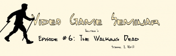 Video Game Seminar – Podcast #6 The Walking Dead – Staffel 2