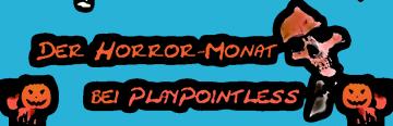 Der Horror-Monat bei PlayPointless
