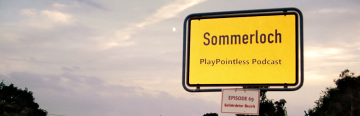 PlayPointless Podcast – Ep.69 Das Ewige Sommerloch