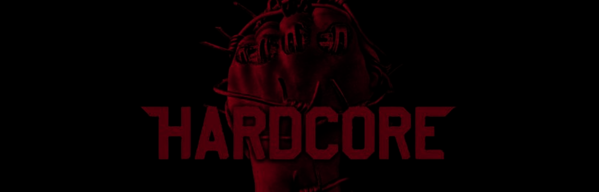 Review: HARDCORE Bluray Review + Audio-Special